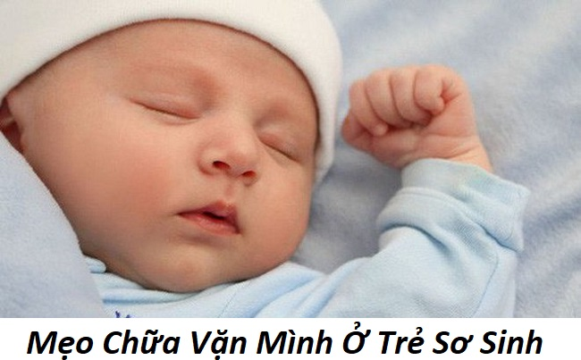 mẹo chữa vặn mình ở trẻ sơ sinh